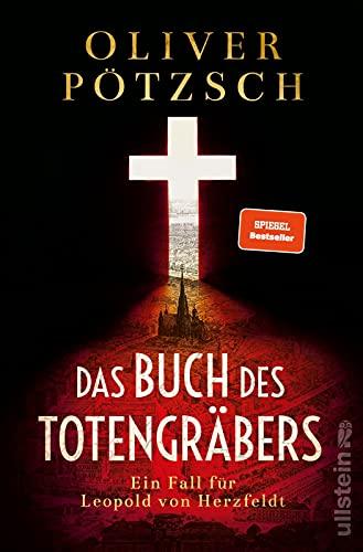 Das Buch des Totengräbers: Ein Fall für Leopold von Herzfeldt   Temporeicher Krimi im Wien der Jahrhundertwende (Die Totengräber-Serie, Band 1)