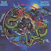 Mystic Dragons by Blue Magic (2013-04-30)