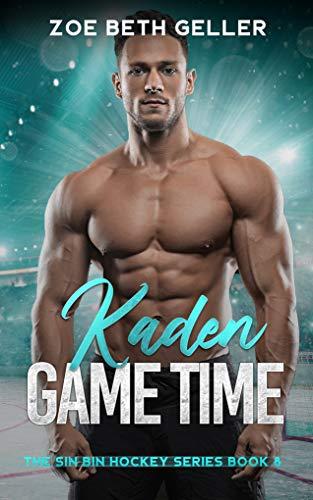 Kaden: Game Time: The Sin Bin Hockey Series (English Edition)