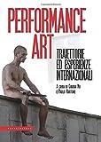 Performance art. Traiettorie ed esperienze...