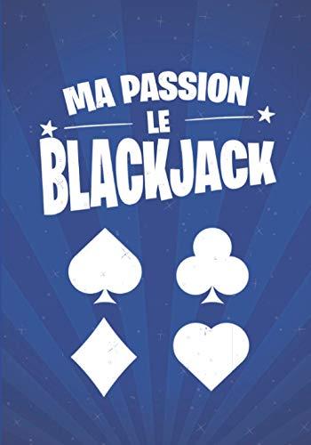Ma passion, le BLACKJACK: cadeau original et personnalisé, cahier parfait pour prise de notes, croquis, organiser, planifier