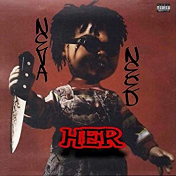 Neva Need Her