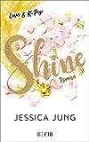 Shine - Love & K-Pop: Roman (German Edition)