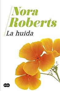 La huida par  Nora Roberts