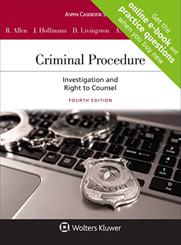 Compare Textbook Prices for Criminal Procedure: Investigation and the Right to Counsel Aspen Casebook 4 Edition ISBN 9781543804379 by Ronald J Allen,Joseph L Hoffmann,Debra A Livingston,Andrew D Leipold,Tracey L Meares