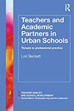 Teachers and Academic Partners in Urban Schools: Threats to professional practice (Teacher Quality and School Development)