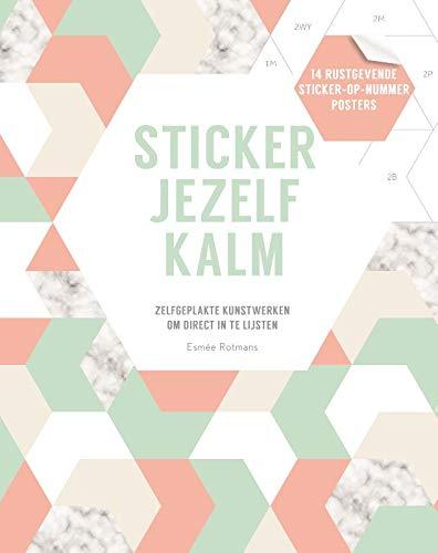 Sticker jezelf kalm: Zelfgeplakte kunstwerken om direct in te lijsten