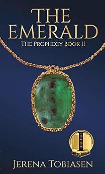The Emerald (The Prophesy Saga Book 2) by [Jerena Tobiasen]