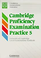 Cambridge Proficiency Examination Practice 5 Student's book