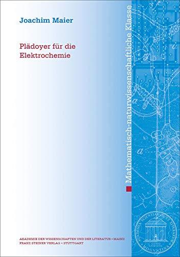 Plädoyer für die Elektrochemie (Abhandlungen der Akademie der Wissenschaften und der Literatur / Mathematisch-naturwissenschaftliche Klasse, Band 1)