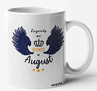 Arvesa Legends are Born in August Printed White Coffee Mug for Birthday Gifts for Boys, Gift for Boys, Birthday Gift for B...