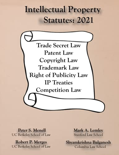 Compare Textbook Prices for Intellectual Property Statutes 2021  ISBN 9781945555206 by Menell, Peter S,Lemley, Mark A,Merges, Robert P,Balganesh, Shyambrishna