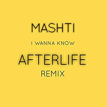 I Wanna Know (Afterlife Remix)