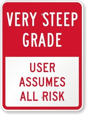 Very Steep Grade User Assumes All Risk, Heavy-Duty Aluminum Sign, 80 mil, 18' x 12'