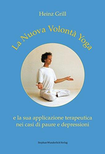 La Nuova Volontà Yoga e la sua applicazione terapeutica nei casi di paure e depressioni