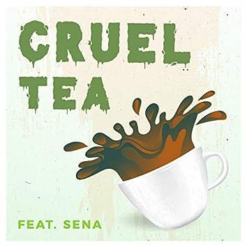 Cruel Tea