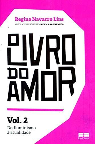 O livro do amor: Do iluminismo à atualidade (Vol.2): Do iluminismo à atualidade - Volume 2