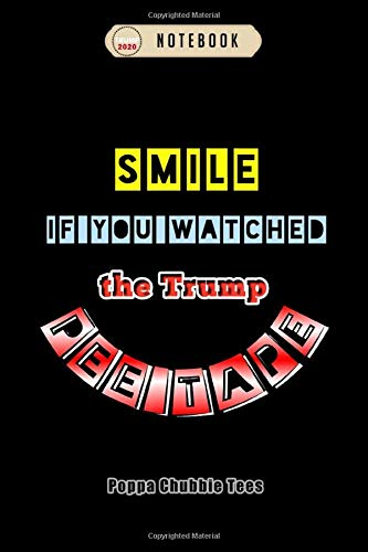 Notebook: Smile if you watched the trump pee tape Notebook, Trump Journal Notebook Gifts, Blank Lined Paperback Journal, 100 pages, 6 x 9 | Trump Gifts