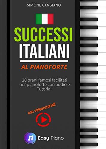 Successi Italiani al Pianoforte: 20 Brani famosi facilitati per pianoforte con audio e tutorial