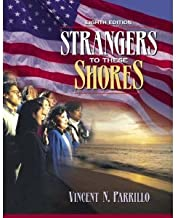 Strangers to These Shores: Race and Ethnic Relations in the United States (8th Edition)