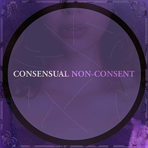 Consensual Non-Consent