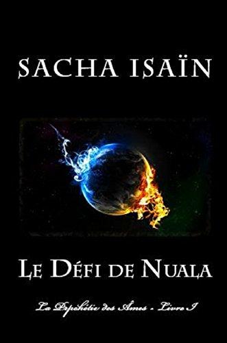Le Défi de Nuala: La Prophétie des Âmes - Livre I