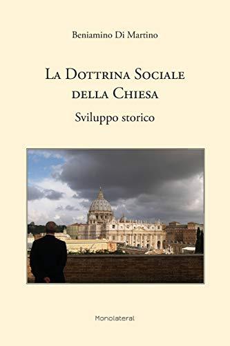 La dottrina sociale della Chiesa: Sviluppo storico