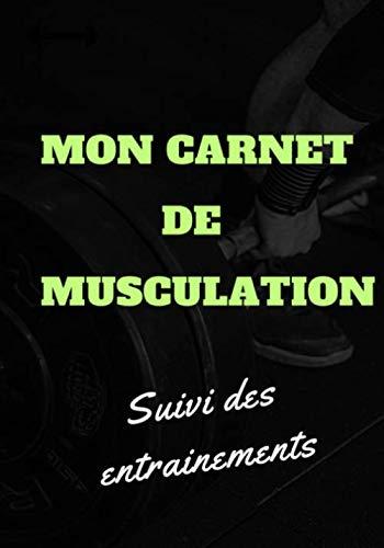 Mon carnet de musculation: Suivi d'entraînements | Planifiez vos Routines, Notez vos Mensurations - 109 pages