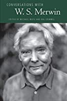 Conversations With W. S. Merwin (Literary Conversations)