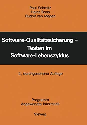 Software-Qualitätssicherung - Testen im Software-Lebenszyklus (Programm Angewandte Informatik) (German Edition)
