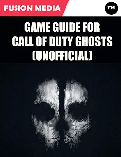Game Guide for Call of Duty: Ghosts (Unofficial) (English Edition)