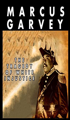 Garvey, M: Tragedy of White Injustice
