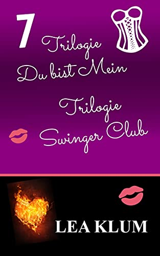 7 – Trilogie Du bist Mein – Trilogie Swinger Club