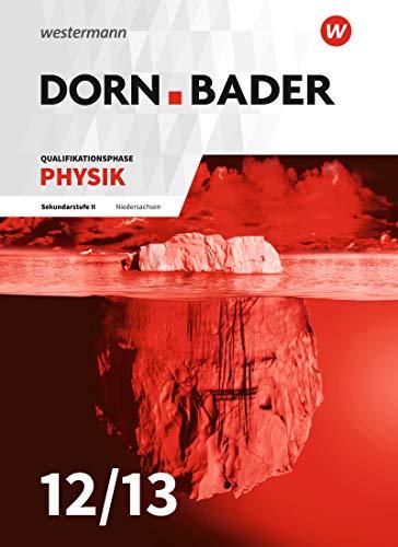 Dorn / Bader Physik SII - Ausgabe 2018 für Niedersachsen: Qualifikationsphase: Schülerband: Sekundarstufe 2 - Ausgabe 2018 (Dorn / Bader Physik SII: Ausgabe 2018 Niedersachsen)