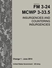 Field Manual FM 3-24 MCWP 3-33.5 Insurgencies and Countering Insurgencies Change 1 – June 2014