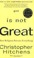 God Is Not Great: How Religion Poisons Everything by Christopher Hitchens(2009-04-06)