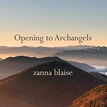 Opening to Archangels