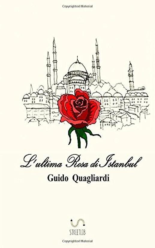ダメージ土地眠いですL' ultima Rosa di Istanbul