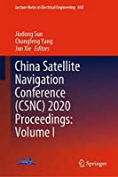 China Satellite Navigation Conference (CSNC) 2020 Proceedings: Volume I (Lecture Notes in Electrical Engineering (650))
