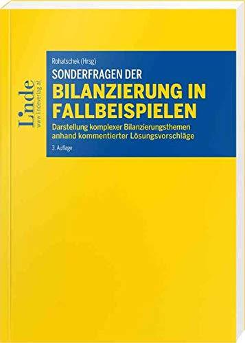 Sonderfragen der Bilanzierung in Fallbeispielen: Darstellung komplexer Bilanzierungsthemen anhand kommentierter Lösungsvorschläge (Linde Lehrbuch)