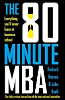 The 80 Minute MBA: Everything You'll Never Learn at Business School (English Edition)