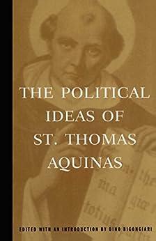 The Political Ideas of St. Thomas Aquinas: Representative Selections (Hafner Library of Classics) by [Thomas Aquinas, Dino Bigongiari]