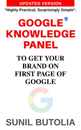 Google Knowledge Panel: Guide to get your brand on first page of Google (English Edition)