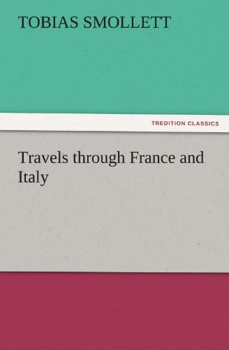 Travels Through France and Italy (TREDITION CLASSICS) [Idioma Inglés]