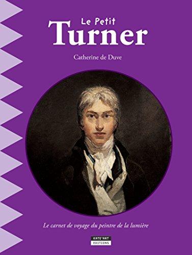 Le petit Turner: Un livre d'art amusant et ludique pour toute la famille ! (Happy museum ! t. 7)