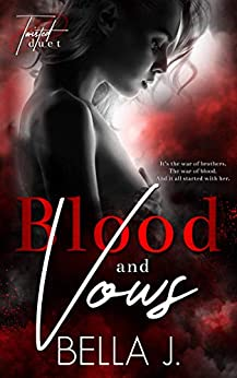 Blood and Vows (Twisted Duet Book 2) by [Bella J.]