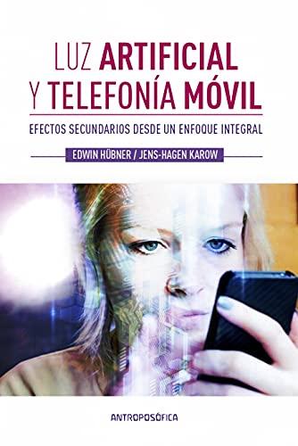 LUZ ARTIFICIAL Y TELEFONÍA MÓVIL: efectos secundarios desde un enfoque integral