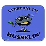 Alfombrilla de ratón, Everyday i 'm musselin' mejillón Que Empuja Alfombrilla de ratón Delgada de Perfil bajo Alfombrilla de ratón, Alfombrilla de ratón para Juegos