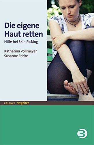 Die eigene Haut retten: Hilfe bei Skin-Picking (BALANCE Ratgeber)