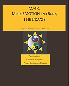 MAGIC MIND EMOTION AND BODY THE PRAXIS  MAGIC NO WOO THE HOW AND WHY BOOK